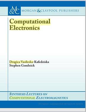 Computational Electronics: Semi-Classical and Quantum Device Modeling and Simulation