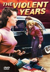 The Violent Years (1956)