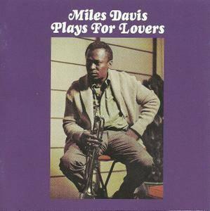 Miles Davis - Miles Davis Plays for Lovers (1965) [2012, Remastered with Bonus Tracks]