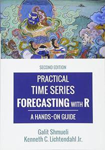 Practical Time Series Forecasting with R: A Hands-On Guide, 2nd Edition