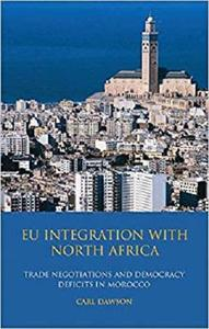 EU Integration with North Africa: Trade Negotiations and Democracy Deficits in Morocco