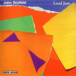John Scofield - Loud Jazz (1988) [Re-Up]