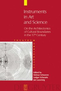 Instruments in Art and Science: On the Architectonics of Cultural Boundaries in the 17th Century (repost)