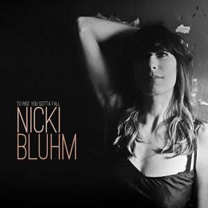 Nicki Bluhm - To Rise You Gotta Fall (2018)