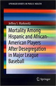 Mortality Among Hispanic and African-American Players After Desegregation in Major League Baseball