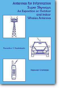 Perambur S. Neelakanta, Rajeswari Chatterjee, «Antennas for Information Super Skyways: An Exposition on Outdoor and Indoor Wire