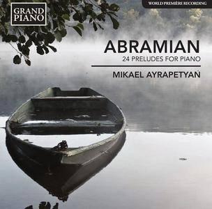 Edouard Abramian - 24 Preludes (Mikael Ayrapetyan) [2014]