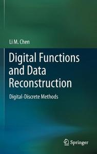 Digital Functions and Data Reconstruction: Digital-Discrete Methods (Repost)