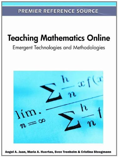 Teaching Mathematics Online: Emergent Technologies and Methodologies (repost)