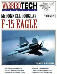 McDonnell Douglas F-15 Eagle (Warbird Tech Series Volume 9) (Repost)