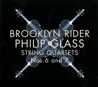 Brooklyn Rider - Philip Glass: String Quartets Nos. 6 And 7 (2017)