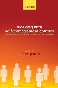 Working with Self-Management Courses: The thoughts of participants, planners and policy makers