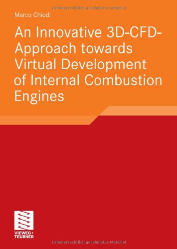 An innovative 3D-CFD-Approach towards Virtual Development of Internal Combustion Engines