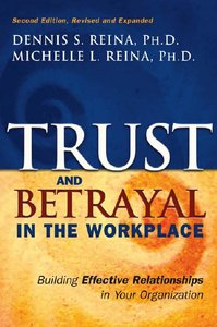 Trust & Betrayal in the Workplace: Building Effective Relationships in Your Organization, Second edition (repost)