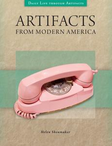 Artifacts from Modern America (Daily Life through Artifacts)