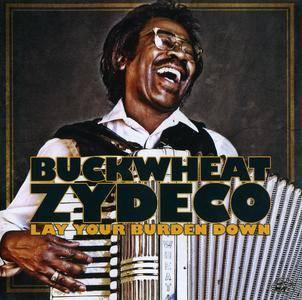 Buckwheat Zydeco - Lay Your Burden Down (2009)
