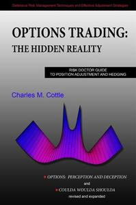 Options Trading: The Hidden Reality - Ri$k Doctor Guide to Position Adjustment and Hedging (Repost)