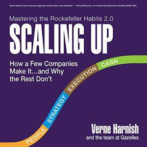 Scaling Up: How a Few Companies Make It...and Why the Rest Don't, Rockefeller Habits 2.0 [Audiobook]