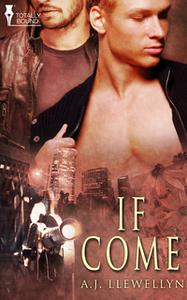 «If Come» by A.J. Llewellyn