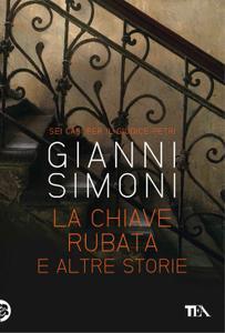 Gianni Simoni - La chiave rubata e altre storie. Sei casi per il giudice Petri