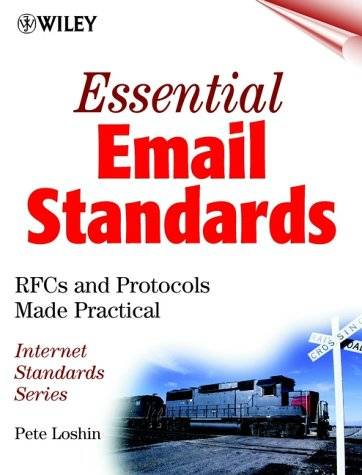 Essential Email Standards: RFCs and Protocols Made Practical