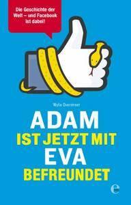 Adam ist jetzt mit Eva befreundet: Die Geschichte der Welt - und Facebook ist dabei! (Repost)