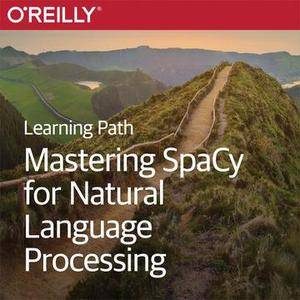 Learning Path: Mastering SpaCy for Natural Language Processing