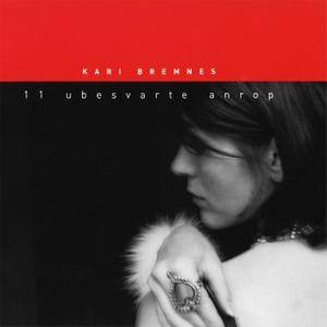 Kari Bremnes - 11 ubesvarte Anrop (2002) [Official Digital Download]