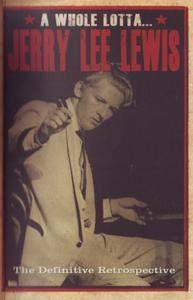 Jerry Lee Lewis  - A Whole Lotta Jerry Lee Lewis (2012) {4CD Box Set Salvo Records SALVOBX410}