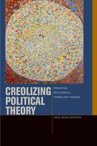 Creolizing Political Theory: Reading Rousseau through Fanon