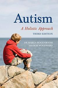 Autism: A Holistic Approach, 3rd Edition