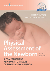 Physical Assessment of the Newborn : A Comprehensive Approach to the Art of Physical Examination, Sixth Edition