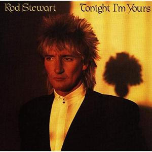Rod Stewart - Tonight I'm Yours (Expanded Edition) (1981/2009)