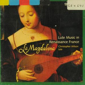 Christopher Wilson - La Magdalena: Lute Music In Renaissance France (2000)