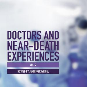 «Doctors and Near-Death Experiences, Vol. 2» by Jenniffer Weigel