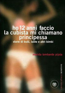 Marida Lombardo Pijola  - Ho 12 anni, faccio la cubista, mi chiamano Principessa