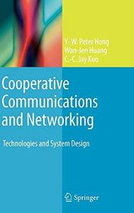 Cooperative Communications and Networking: Technologies and System Design