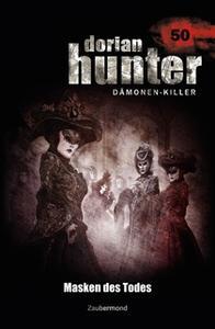 «Dorian Hunter - Band 50: Masken des Todes» by Christian Montillon,Dario Vandis,Peter Morlar