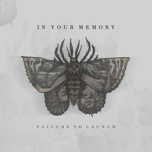 In Your Memory - Failure to Launch (2017)