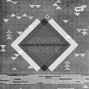 Jonatan Bäckelie - Darkness On The Edge Of Ecstasy (2016) {Sonar Kollekt