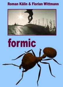 Formic - Roman Kälin & Florian Wittmann (2009)