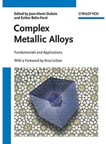 Complex Metallic Alloys: Fundamentals and Applications [Repost]