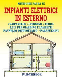 Impianti elettrici in esterno: Campanello - Citofono - Terra - Luci per giardino e laghetti - Pannello fotovoltaico - Parafulmi