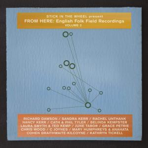 VA - Stick in the Wheel Present: English Folk Field Recordings, Vol. 2 (2019)
