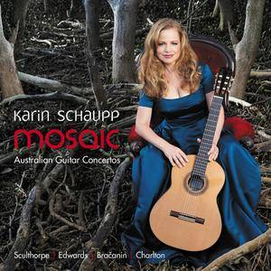 Karin Schaupp - Mosaic: Australian Guitar Concertos (2014) [Official Digital Download]