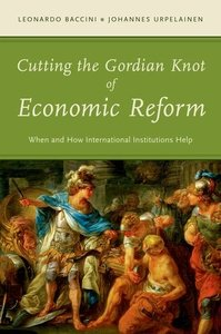 Cutting the Gordian Knot of Economic Reform: When and How International Institutions Help (repost)