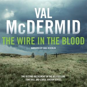 «The Wire in the Blood: Tony Hill and Carol Jordan Series, Book 2» by Val McDermid