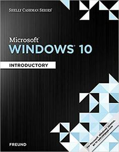 Shelly Cashman Series Microsoft Windows 10: Introductory [Repost]