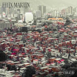 Felix Martin - Caracas (2019)