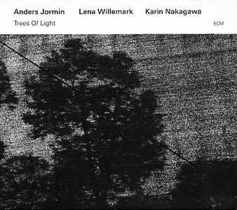 Anders Jormin / Lena Willemark / Karin Nakagawa - Trees Of Light (2015) {ECM 2406}